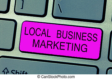 Text sign showing Local Business Marketing. Conceptual photo Localized specification on Store characteristic .