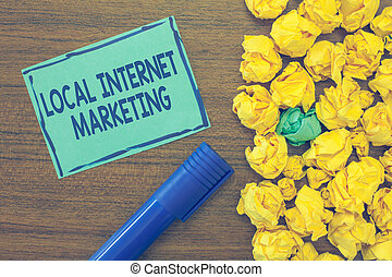 Text sign showing Local Internet Marketing. Conceptual photo use Search Engines for Reviews and Business List