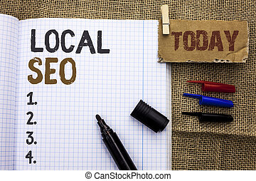 Text sign showing Local Seo. Conceptual photo Search Engine Optimization Strategy Optimize Local Find Keywords written on Notebook Book With Marker on the jute background Today.