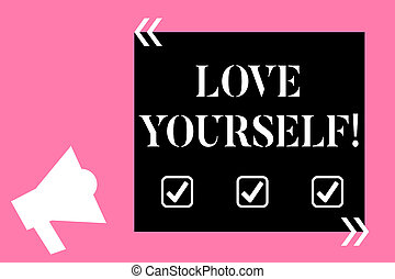 Text sign showing Love Yourself. Conceptual photo have ...