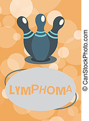 Text sign showing Lymphoma. Conceptual photo Cancer that begins in infection fighting cells of the immune system