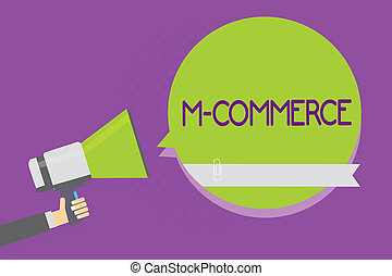 Text sign showing M Commerce. Conceptual photo commercial transactions conducted electronically by mobile phone Man holding megaphone loudspeaker green speech bubble purple background.