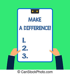 Text sign showing Make A Difference. Conceptual photo have ...