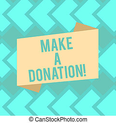 Text sign showing Make A Donation. Conceptual photo Donate giving things not used any more to needed showing Blank Color Folded Banner Strip Flat Style photo for Announcement Poster.