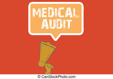 Text sign showing Medical Audit. Conceptual photo Review of the professional standards of examinings in treating