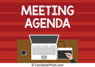 Text sign showing Meeting Agenda. Conceptual photo An agenda sets clear expectations for what needs to a meeting Upper view laptop wooden desk worker drawing tablet coffee cup office.