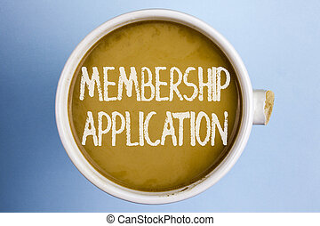 Text sign showing Membership Application. Conceptual photo Registration to Join a team group or organization written on Coffee in a broken cup on the plain background.