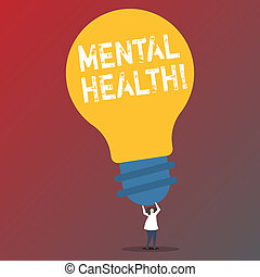 Text sign showing Mental Health. Conceptual photo Psychological and Emotional Condition Wellbeing of a demonstrating.