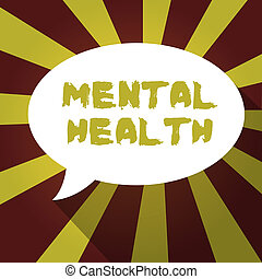Text sign showing Mental Health. Conceptual photo Psychological and emotional wellbeing condition of a demonstrating