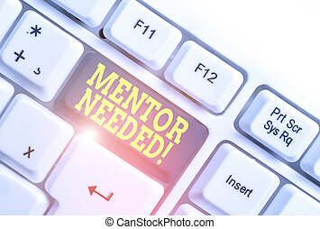 Text sign showing Mentor Needed. Conceptual photo Employee ...
