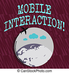 Text sign showing Mobile Interaction. Conceptual photo the interaction between mobile users and computers Airplane with Moving Icon Flying Around Colorful Globe and Blank Text Space.