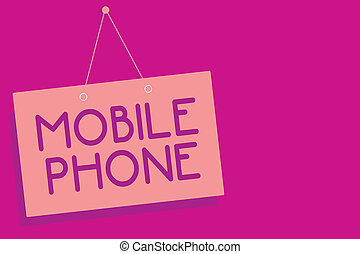 Text sign showing Mobile Phone. Conceptual photo A handheld device used to send receive calls and messages Pink board wall message communication open close sign purple background.