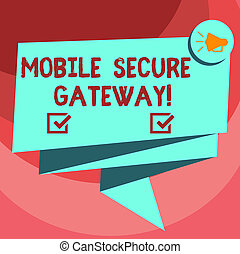 Text sign showing Mobile Secure Gateway. Conceptual photo...