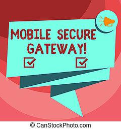 Text sign showing Mobile Secure Gateway. Conceptual photo...