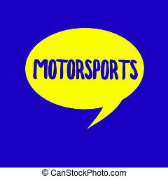 Text sign showing Motorsports. Conceptual photo Competitive...
