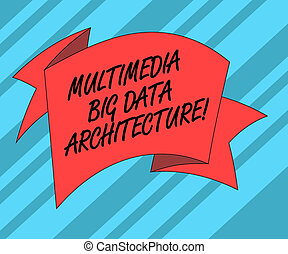 Text sign showing Multimedia Big Data Architecture. Conceptual photo Online information technology network Folded 3D Ribbon Strip Solid Color Blank Sash photo for Celebration.