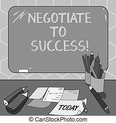 Text sign showing Negotiate To Success. Conceptual photo confer with another so as to arrive at the settlement Mounted Blank Color Blackboard with Chalk and Writing Tools Sheets on Desk.