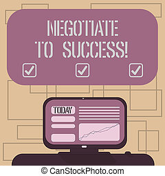 Text sign showing Negotiate To Success. Conceptual photo confer with another so as to arrive at the settlement Mounted Computer Screen with Line Graph on Desk Blank Color Text Box.
