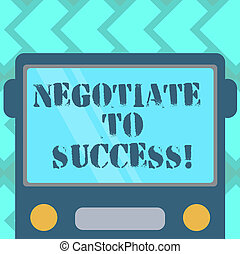 Text sign showing Negotiate To Success. Conceptual photo confer with another so as to arrive at the settlement Drawn Flat Front View of Bus with Blank Color Window Shield Reflecting.
