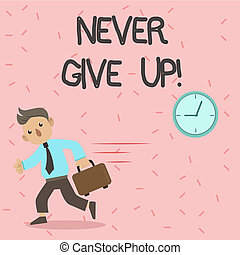 Text sign showing Never Give Up. Conceptual photo Keep trying until you succeed follow your dreams goals.