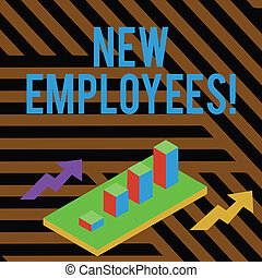Text sign showing New Employees. Conceptual photo has not previously been employed by the organization Colorful Clustered 3D Bar Chart Graph Diagram in Perspective with Two Arrows.