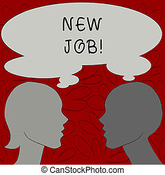 Text sign showing New Job. Conceptual photo recently having paid position of regular employment Silhouette Sideview Profile Image of Man and Woman with Shared Thought Bubble.
