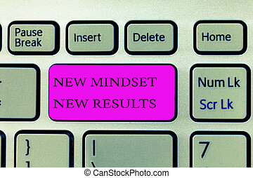 Text sign showing New Mindset New Results. Conceptual photo Open to Opportunities No Limits Think Bigger