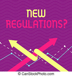 Text sign showing New Regulations question. Conceptual photo rules made government order to control way something is done Two Arrows where One is Intertwined to the other as Team Up or Competition.
