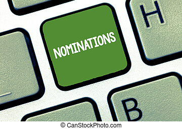 Text sign showing Nominations. Conceptual photo Suggestions of someone or something for a job position or prize