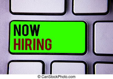 Text sign showing Now Hiring. Conceptual photos Workforce Wanted Employees Recruitment Today Job Opportunity.