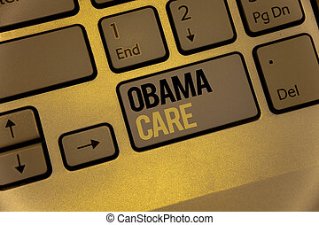 Text sign showing Obama Care. Conceptual photos Government Program of Insurance System Patient ProtectionKeyboard brown keys black yellow letters Intention create text on computer.