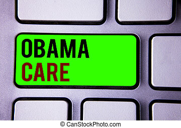 Text sign showing Obama Care. Conceptual photos Government Program of Insurance System Patient Protection.