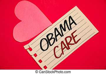 Text sign showing Obama Care. Conceptual photos Government Program of Insurance System Patient ProtectionNotebook page red background Pink Heart Black letters Love note romantic.