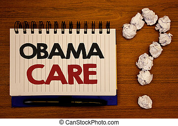Text sign showing Obama Care. Conceptual photos Government Program of Insurance System Patient ProtectionIdeas on notebook wooden background quotation mark made of crumpled papers.