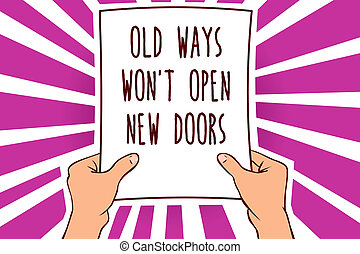 Text sign showing Old Ways Won t not Open New Doors. Conceptual photo be different and unique to Achieve goals Man holding paper important message remarkable purple rays enlighten ideas.
