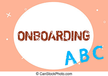 Text sign showing Onboarding. Conceptual photo Action Process of integrating a new employee into an organization