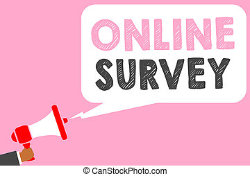 Text sign showing Online Survey. Conceptual photo Reappraisal Feedback Poll Satisfaction Rate Testimony Man holding megaphone loudspeaker speech bubble message speaking loud.