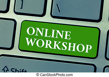 Text sign showing Online Workshop. Conceptual photo shows of...