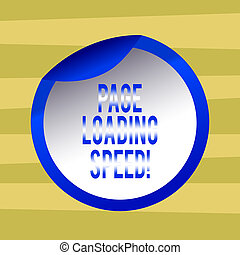 Text sign showing Page Loading Speed. Conceptual photo time it takes to download and display content of web Bottle Packaging Blank Lid Carton Container Easy to Open Foil Seal Cover.