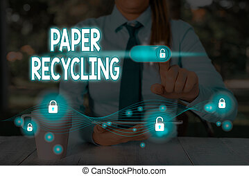 Text sign showing Paper Recycling. Conceptual photo Using the waste papers in a new way by recycling them.