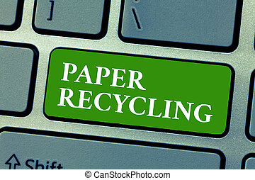 Text sign showing Paper Recycling. Conceptual photo Using the waste papers in a new way by recycling them