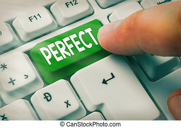 Text sign showing Perfect. Conceptual photo complete without defects or blemishes precisely accurate or exact.