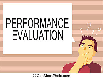 Text sign showing Performance Evaluation. Conceptual photo Evaluates Employee Performance overall Contribution