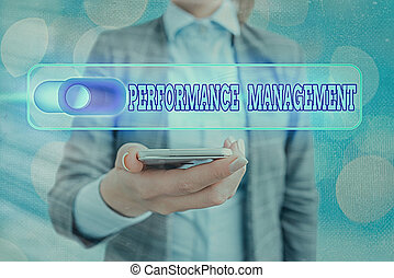 Text sign showing Performance Management. Conceptual photo ongoing process of communication that occurs all year.