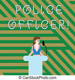 Text sign showing Police Officer. Conceptual photo a demonstrating who is an officer of the law enforcement team Businesswoman Standing Behind Podium Rostrum Speaking on Wireless Microphone.
