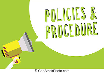 Text sign showing Policies and Procedure. Conceptual photo list of rules defines customer and buyer rights Multiline text message idea convey report sound speaker announcement.