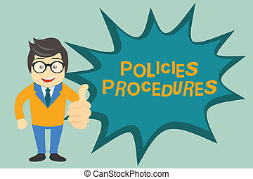 Text sign showing Policies Procedures. Conceptual photo Influence Major Decisions and Actions Rules Guidelines