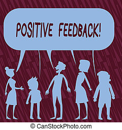 Text sign showing Positive Feedback. Conceptual photo good and great comments coming from satisfied customers Silhouette Figure of People Talking and Sharing One Colorful Speech Bubble.