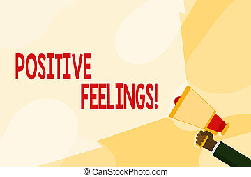 Text sign showing Positive Feelings. Conceptual photo any feeling where there is a lack of negativity or sadness Hand Holding Megaphone with Blank Wide Beam for Extending the Volume Range.