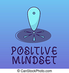 Text sign showing Positive Mindset. Conceptual photo mental and emotional attitude that focuses on bright side